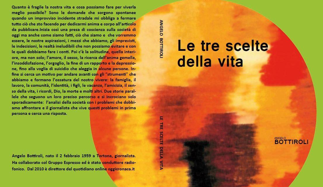 """Sabato alla libreria Mondadori di Alessandria si presenta il libro """"Le tre scelte della vita"""" di Angelo Bottiroli"""