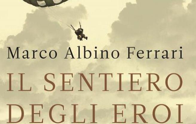 """Venerdì alla sala della Fondazione si presenta il libro """"Il sentiero degli eroi"""""""