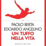 """""""Un tuffo nella vita"""" quando la tragedia è accolta con ironia, di Paolo Berta ed Edoardo Angelino"""