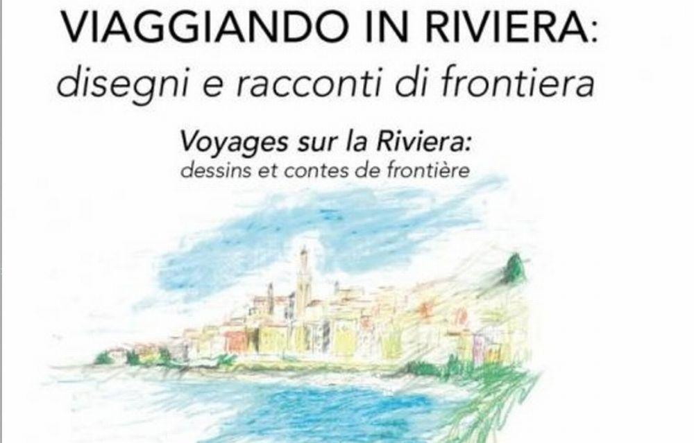 """A Sanremo Venerdì 7 luglio inaugurazione della mostra e presentazione del libro:  """"Viaggiando in Riviera"""":"""