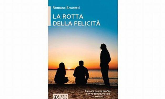 """""""La rotta della felicità"""" lo specchio della vita odierna rivisto nel racconto della scrittrice Romana Brunetti"""