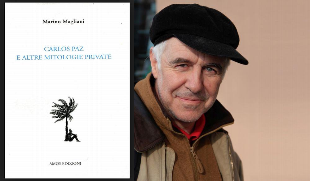 Le recensioni di Marco Candida: Carlos Paz e altre mitologie private, di Marino Magliani
