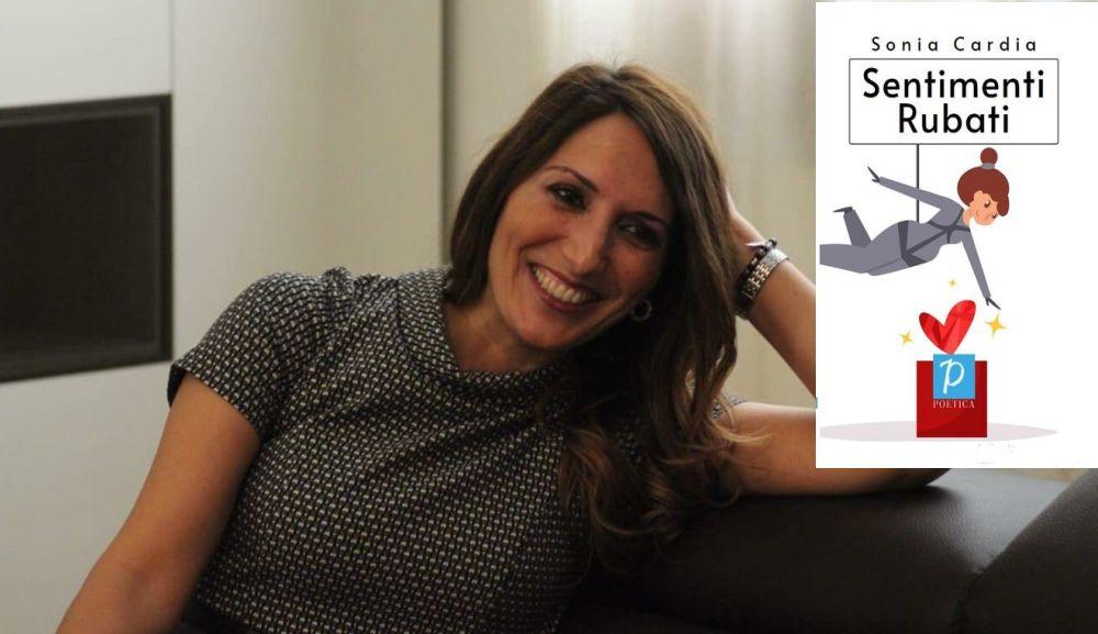 Un libro sui Sentimenti (rubati) e un blog per provare emozioni: così Sonia Cardia crea