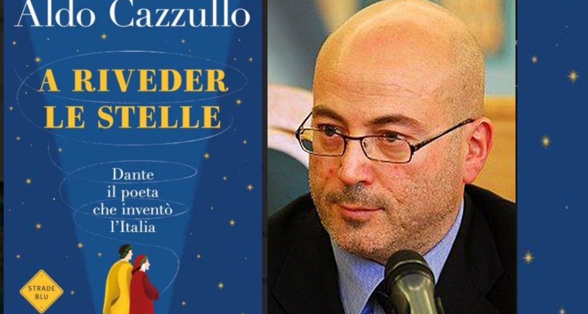 """Il piacere di leggere: """"A riveder le stelle"""" di Aldo Cazzullo…il meglio deve ancora arrivare"""